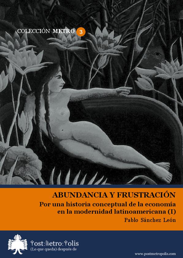 Pablo Sánchez León, Abundancia y frustración. Texto libre