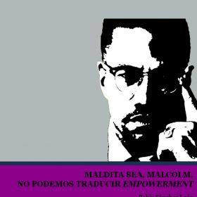 Pablo Sánchez León, Maldita sea, Malcolm, no podemos traducir empowerment. Texto libre