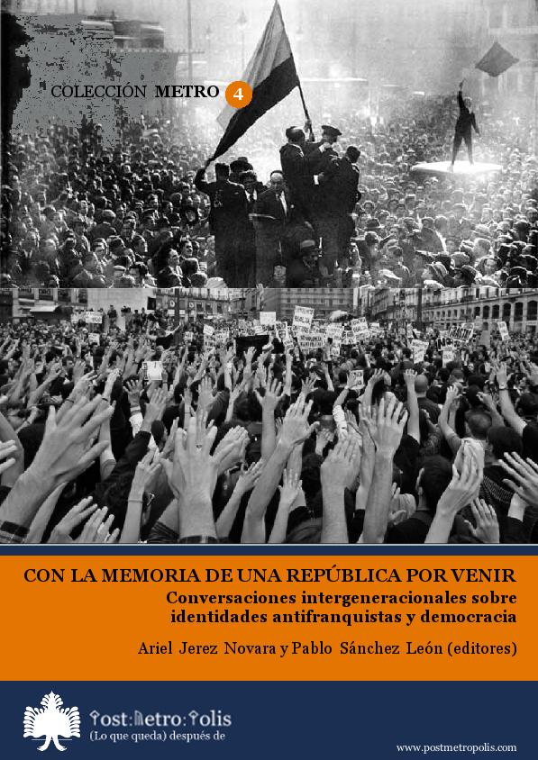 Ariel Jerez Novara y Pablo Sánchez León (eds.), Con la memoria de una República por venir. Texto libre