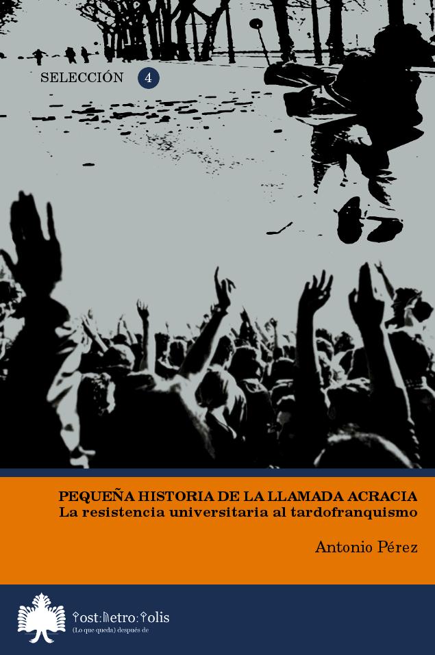 Antonio Pérez, Pequeña historia de la llamada Acracia. 12 euros