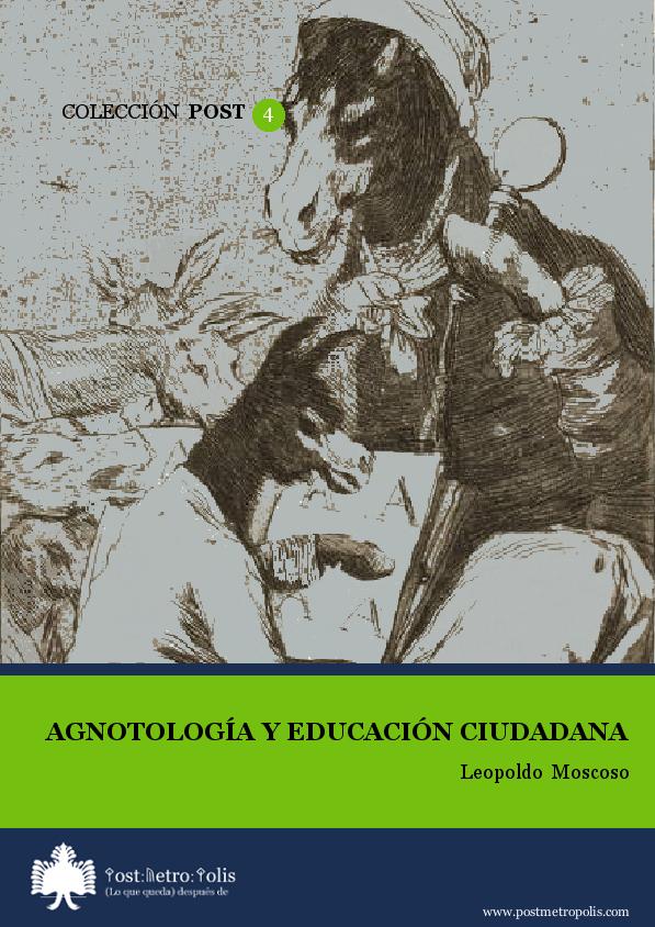 Leopoldo Moscoso, Agnotología y educación ciudadana. Texto libre