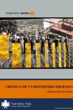 Federico Ruiz de Lobera, Crónica de un reportero profano. Texto libre
