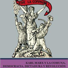 Leopoldo A. Moscoso. Karl Marx y la Comuna: Democracia, dictadura y revolución. Texto libre.