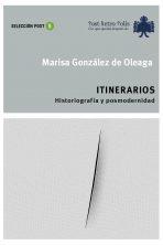 Marisa González de Oleaga. Itinerarios. Historiografía y posmodernidad. 16 Euros.