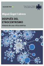 Miguel Ángel Cabrera. Después del etnocentrismo. 14 euros.
