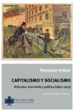 Thorstein Veblen. Capitalismo y socialismo. Artículos: economía y política (1891-1925). 17 euros