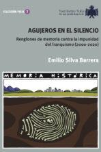 Emilio Silva Barrera, Agujeros en el silencio. 16 euros.