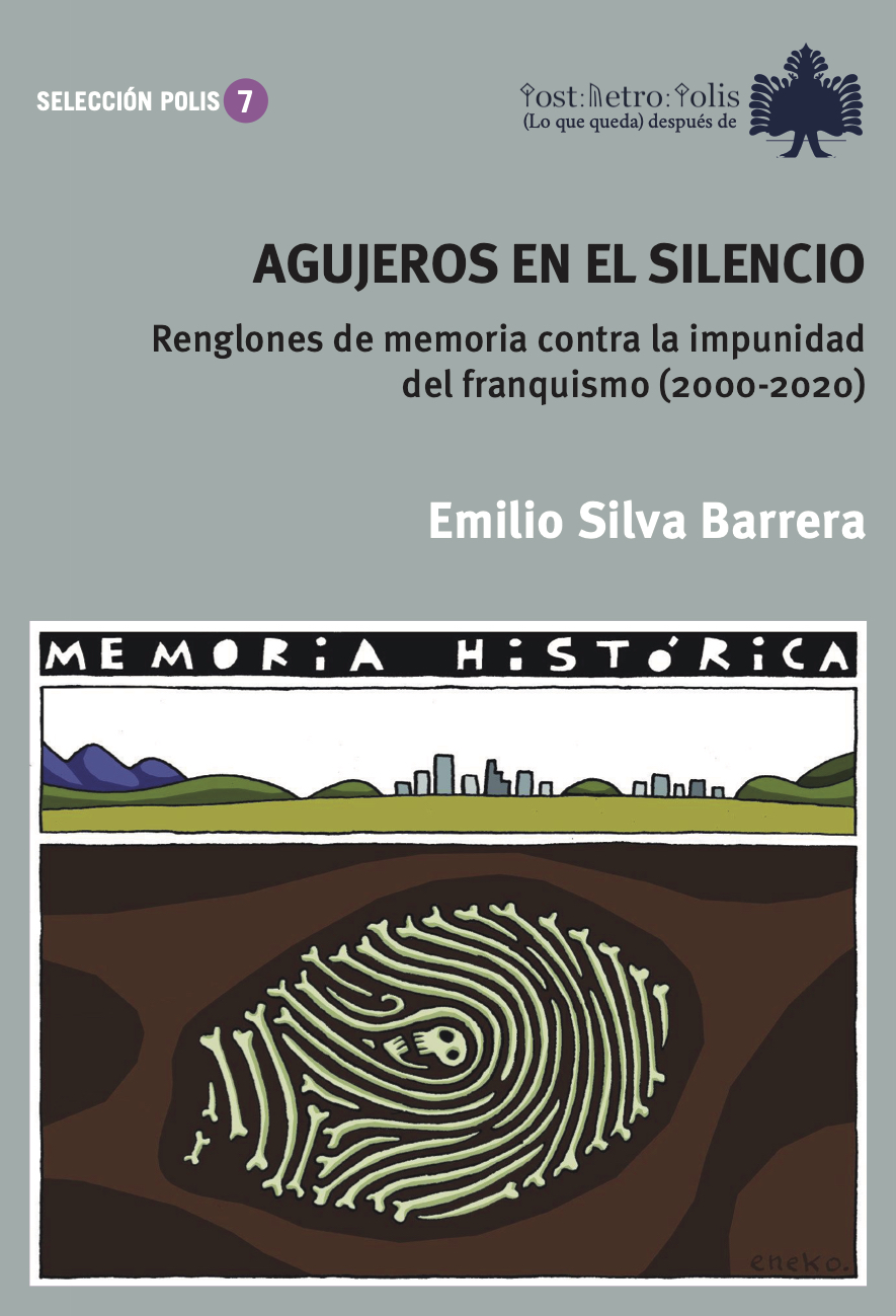 Emilio Silva Barrera, Agujeros en el silencio. 16 euros. | Postmetropolis