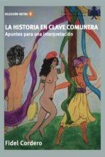 Fidel Cordero. La historia en clave comunera. 16 euros.